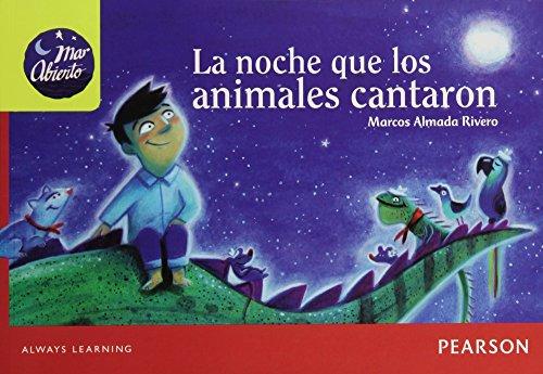 La Noche Que Los Animales Cantaron: ALMADA RIVERO, MARCOS