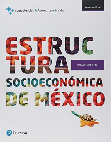 ESTRUCTURA SOCIOECONOMICA DE MEXICO / COMPENCIAS +: SCHETTINO YAÑEZ, MACARIO