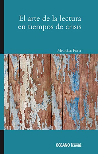 9786074000207: El arte de la lectura en tiempos de crisis/ The Art of Reading in Times of Crisis (Spanish Edition)