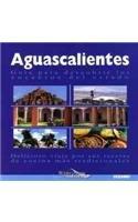9786074000559: Aguascalientes: Guia Para Descubrir Los Encantos Del Estado, Delicio Viaje Por Sus Recetas De Cocina Mas Tradicionales (Spanish Edition)