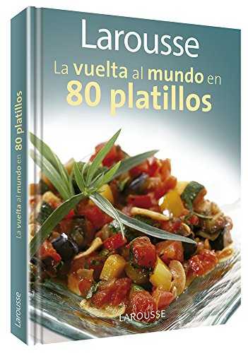 9786074000900: Larousse La vuelta al mundo en 80 platillos: Larousse Around the World in 80 Dishes (Spanish Edition)