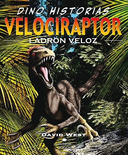 9786074000986: Velociraptor: Un pequeño dinosaurio con aspecto de ave (Dino Historias)