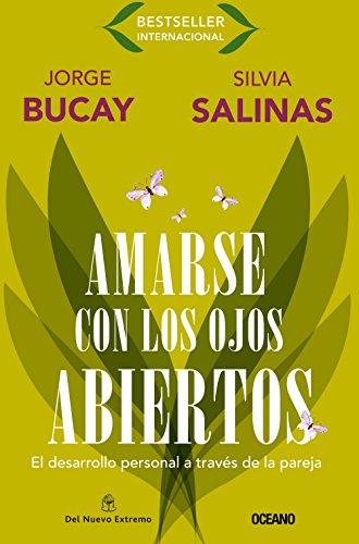 9786074001693: Amarse Con los Ojos Abiertos: El Desarrollo Personal A Traves de la Pareja (Biblioteca Jorge Bucay)