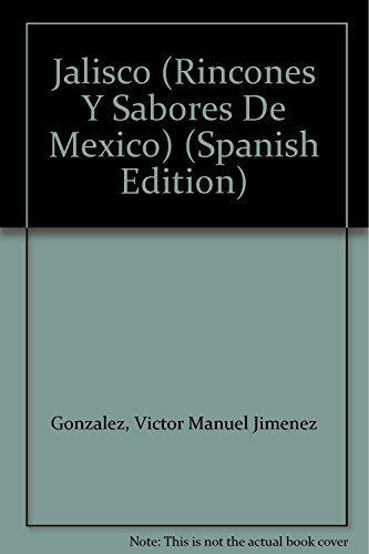 9786074001808: Jalisco (Rincones Y Sabores De Mexico) (Spanish Edition)
