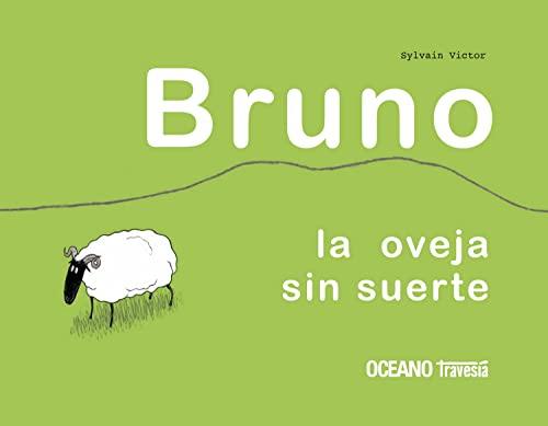 9786074002102: Bruno, la oveja sin suerte: Una montaña, un valle, una manada de ovejas y Bruno (Los álbumes)