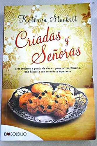 9786074002560: Criadas y senoras / The Help: Tres mujeres a punto de dar un paso extraordinario, una historia con corazon y esperanza / Three Women on the Verge of an Extraordinary Step, a Story with Heart and Hope