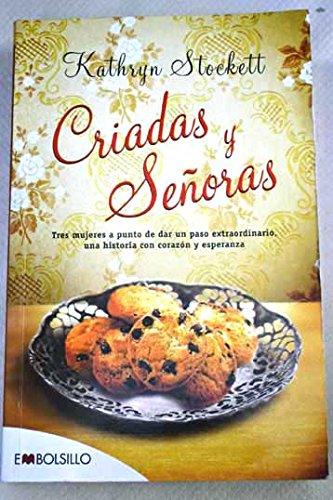 9786074002560: Criadas y senoras / The Help: Tres mujeres a punto de dar un paso extraordinario, una historia con corazon y esperanza / Three Women on the Verge of an Extraordinary Step, a Story (Spanish Edition)