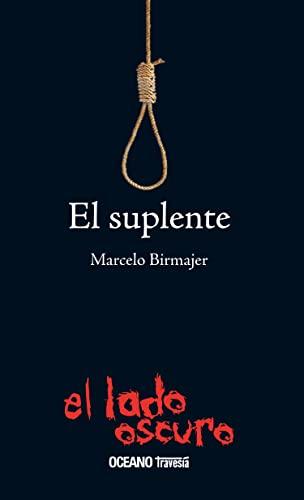 9786074002706: El suplente (Oceano Travesia) (Spanish Edition)