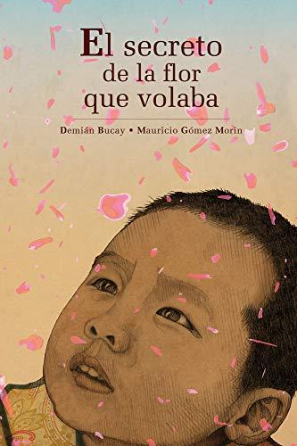 9786074003154: El secreto de la flor (Spanish Edition)