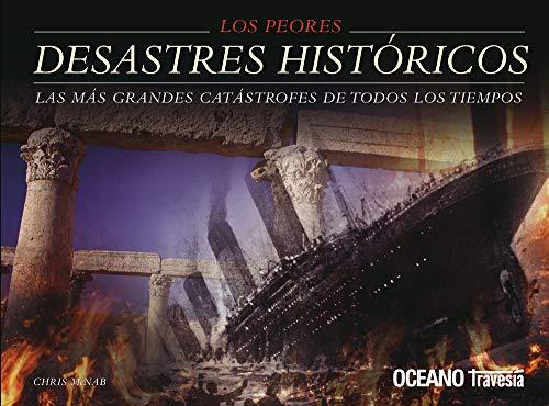 9786074003406: Los peores desastres históricos: Los hechos que cambiaron el curso de la historia (Pequeñas guías Océano)