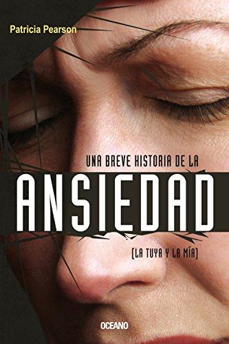 9786074003581: Una Breve Historia De La Ansiedad