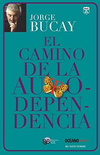 9786074003659: El camino de la autodependencia (Biblioteca Jorge Bucay) (Spanish Edition)