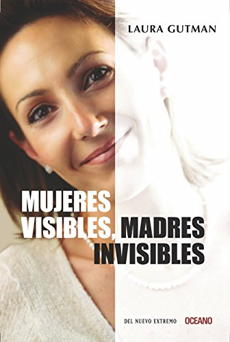9786074003789: Mujeres visibles, madres invisibles