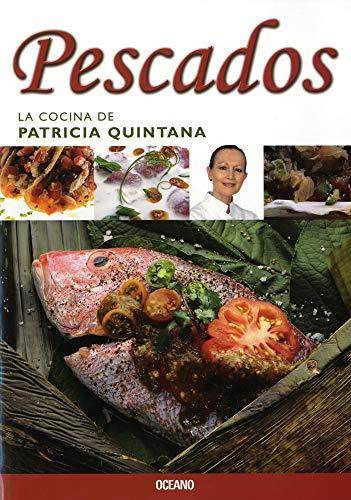 Pescados (La cocina de patricia quintana) (Spanish