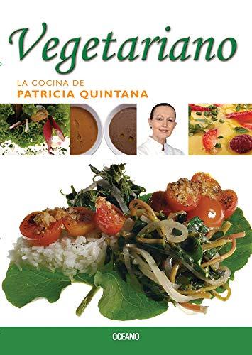 Vegetariano (La cocina de patricia quintana) (Spanish