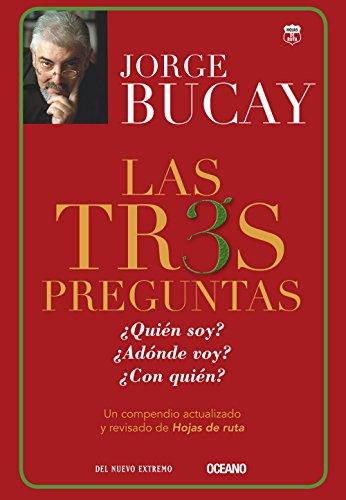 Tres preguntas, Las (Segunda edición): Bucay, Jorge