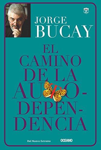 El Camino De La Autodependencia: JORGE BUCAY