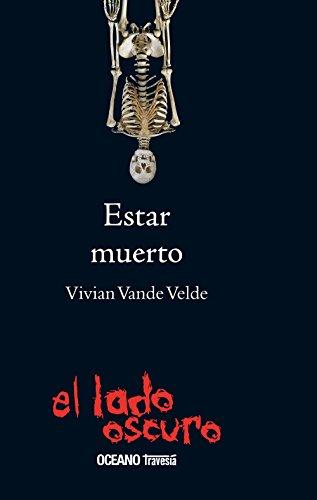 9786074004038: Estar muerto: Siete escalofriantes cuentos de fantasmas (El lado oscuro)