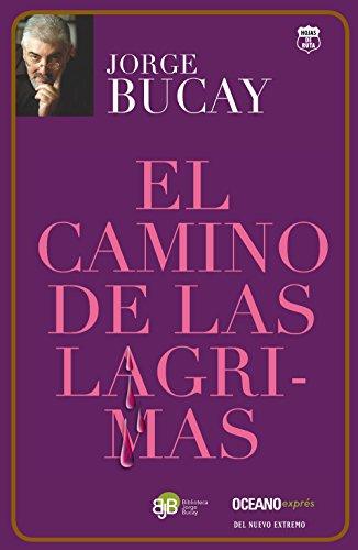 9786074004281: El Camino de Las Lágrimas (Biblioteca Jorge Bucay)