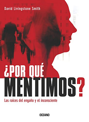 9786074004328: Por Que Mentimos?: Las Raices del Engano y el Inconsciente = Why We Lie? (Criterios)