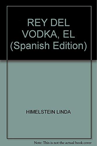 9786074004397: REY DEL VODKA, EL (Spanish Edition)