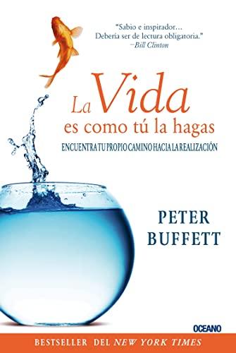 9786074005349: La vida es como tú la hagas: Encuentra tu propio camino hacia la realización (Para estar bien) (Spanish Edition)