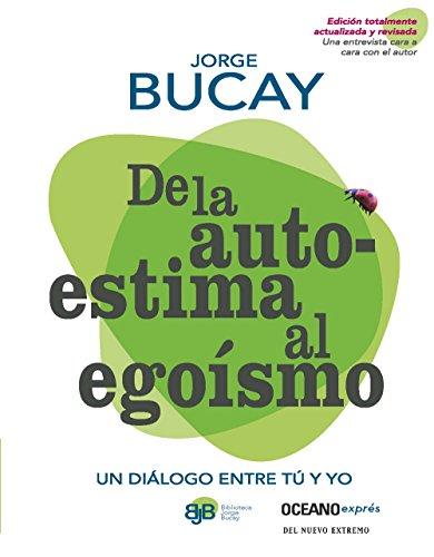 9786074005660: De la Autoestima al Egoismo = Of Self-Esteem to Selfishness (Biblioteca Jorge Bucay)