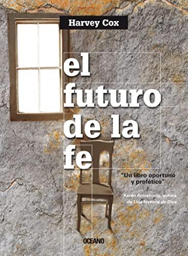 9786074005721: FUTURO DE LA FE, EL (Spanish Edition)
