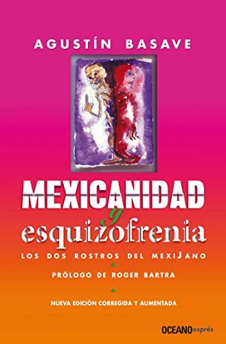 Mexicanidad Y Esquizofrenia (Spanish Edition): Basave, Agustín