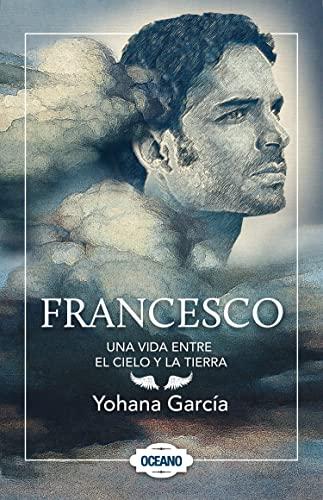 9786074005776: Francesco: Una vida entre el cielo y la tierra (Spanish Edition)