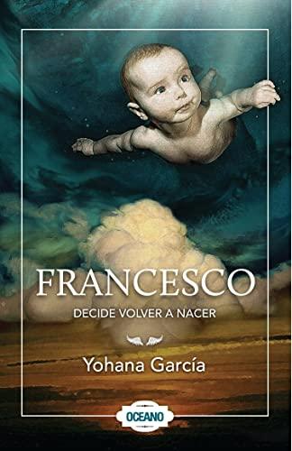 9786074005783: Francesco decide volver a nacer (Spanish Edition)