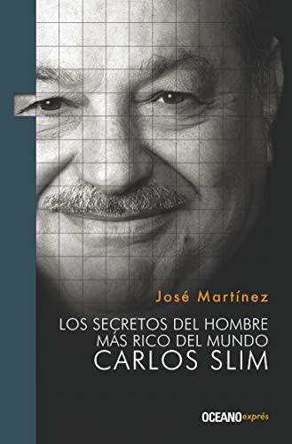 9786074005950: Los secretos del hombre más rico del mundo: Carlos Slim (Liderazgo) (Spanish Edition)