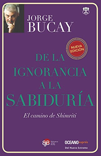 9786074006049: De la ignorancia a la sabiduría: El camino de Shimriti (Biblioteca jorge bucay. Hojas de ruta) (Spanish Edition)
