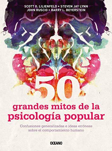 9786074006186: 50 GRANDES MITOS DE LA PSICOLOGIA POPULAR (Spanish Edition)