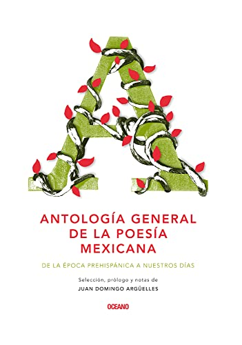 9786074006568: Antologia General de la Poesia Mexicana: de la Epoca Prehispanica A Nuestro Dias = General Anthology of Mexican Poetry (Intemporales)
