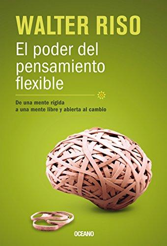 9786074006643: El poder del pensamiento flexible: De una mente rígida, a una mente libre y abierta al cambio (Biblioteca Walter Riso) (Spanish Edition)