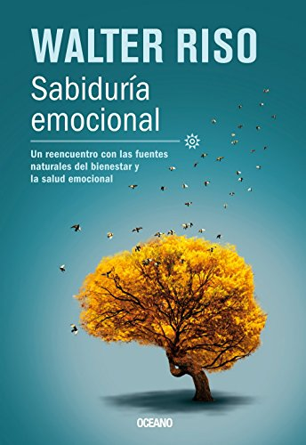 9786074007381: Sabiduria Emocional / Emotional Wisdom: Un reencuentro con las fuentes naturales del bienestar y la salud emocional / a Reunion With Natural Sources of Emotional Health and Well-being (Biblioteca)