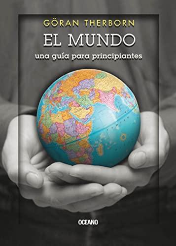 9786074007596: MUNDO, EL. UNA GUIA PARA PRINCIPIANTES