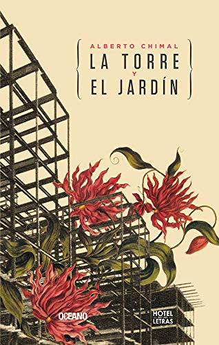 9786074007671: SPA-TORRE Y EL JARDIN (Hotel De Las Letras)