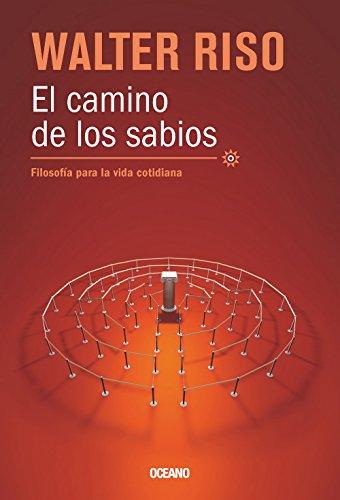 9786074007718: El camino de los sabios: Filosofía para la vida cotidiana (Biblioteca Walter Riso) (Spanish Edition)