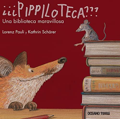 9786074008203: Pippiloteca??? / Wibarary???: Una biblioteca maravillosa / a Wonderful Library (Spanish Edition)