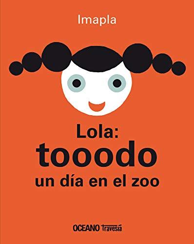 9786074008258: Lola: tooodo un día en el zoo