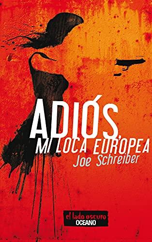 Adiós, mi loca europea (Spanish Edition): Schreiber, Joe