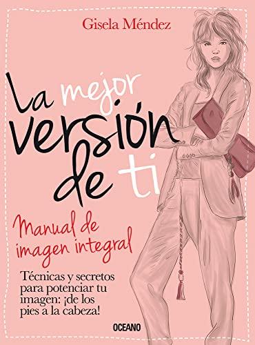9786074009668: La mejor versión de ti: Manual de imagen integral (Estilo) (Spanish Edition)