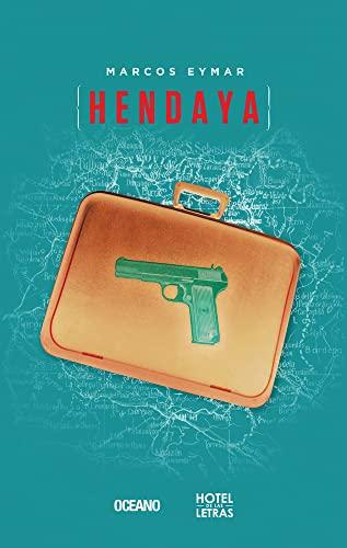9786074009804: Hendaya (Hotel de las letras) (Spanish Edition)