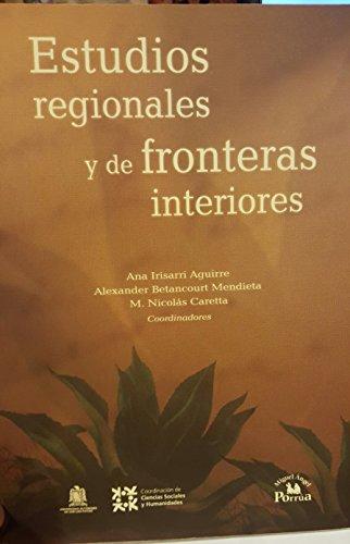 Estudios regionales y de fronteras interiores/ Regional Studies and Internal Borders (Spanish ...