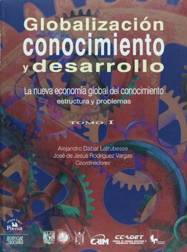 9786074010046: Globalizacion, conocimiento y desarrollo/ Globalization, Knwoledge and Development. T. 1: Tomo 1. La Nueva Economia Global Del Conocimiento. Estructura Y Problemas.: 2