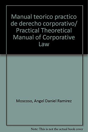 9786074010145: Manual teorico practico de derecho corporativo/ Practical Theoretical Manual of Corporative Law