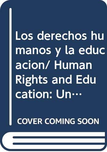 9786074010435: Los derechos humanos y la educacion: una mirada pedagogica en el contexto de la globalizacion (Problemas Educativos De Mexico) (Spanish Edition)