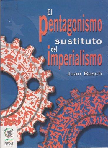 El pentagonismo sustituto del imperialismo/ Pentagonism Substitute: Bosch, Juan
